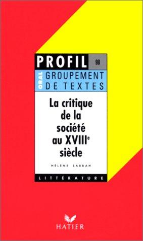 La critique de la société au XVIIIe siècle, groupement de textes, oral de français par H. Sabbah