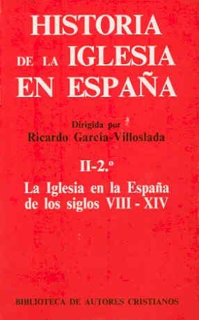 Historia de la Iglesia en España. II/2: La Iglesia en la España de los siglos VIII-XIV (MAIOR)
