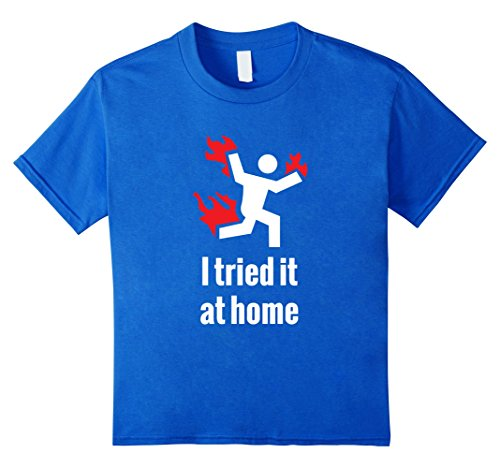 I Tried It At Home T-shirt - Funny Science T-shirt