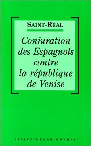 Conjuration des espagnols contre la république de Venise par Saint-Real