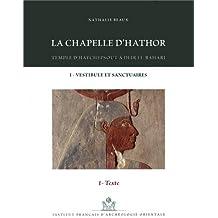 La chapelle d'Hathor : Temple d'Hatchepsout à Deir el-Bahari, 3 volumes (1DVD)