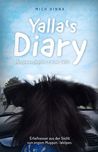 Yalla's Diary: Erliefnesser aus der Siicht vun engem Welpen (Luxembourgish Edition)