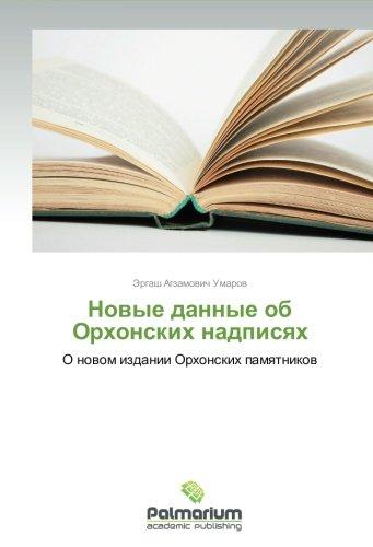 Novye dannye ob Orkhonskikh nadpisyakh: O novom izdanii Orkhonskikh pamyatnikov