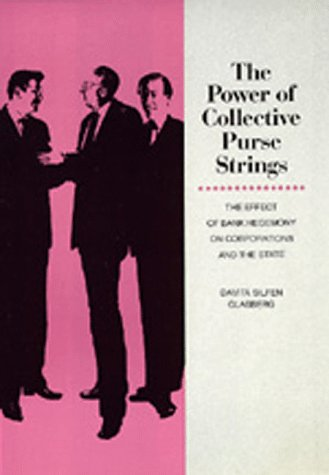 Power of Collective Purse Strings: The Effect of Bank Hegemony on Corporations and State