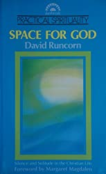 Space for God: Silence and Solitude in the Christian Life (Practical Spirituality)