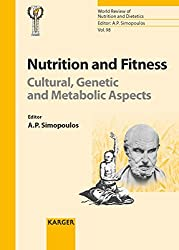 Nutrition and Fitness: Cultural, Genetic and Metabolic Aspects: International Congress and Exhibition on Nutrition, Fitness and Health, Shanghai, ... 98 (World Review of Nutrition and Dietetics)