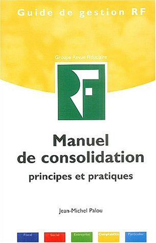 Manuel de consolidation : Principes et pratiques par Jean-Michel Palou