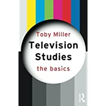 Television Studies: The Basics by Toby Miller (2010-01-22)