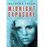 [(Midnight Exposure)] [ By (author) Melinda Leigh ] [August, 2012]