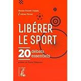 Libérer le sport : 20 débats essentiels