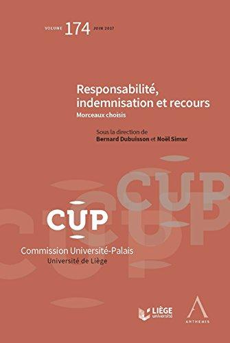 Responsabilité, indemnisation et recours: CUP 174 - Morceaux choisis par Bernard Dubuisson (dir.)