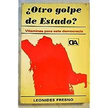 ¿OTRO GOLPE DE ESTADO?