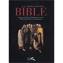 La Bible : Ancien et Nouveau Testament à travers 200 chefs d'oeuvre de la peinture