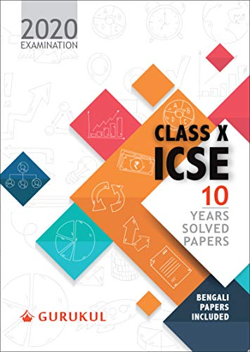 10 Years Solved Papers (Bengali Papers Included): ICSE Class 10 for 2020 Examination
