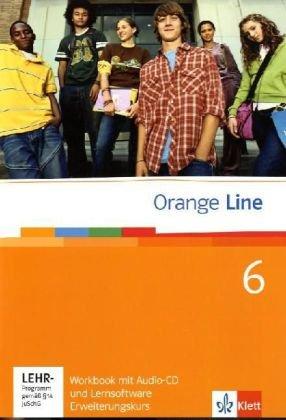 Orange Line 6 Erweiterungskurs: Workbook mit Audio-CD und Lernsoftware Klasse 10 (Orange Line. Ausgabe ab 2005)