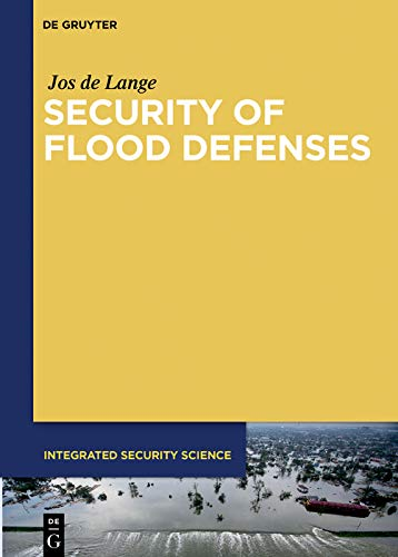Security of Flood Defenses (Integrated Security Science Book 2) (English Edition)