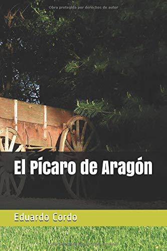 El Pícaro de Aragón por Eduardo Cordo