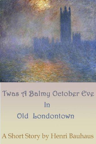 Twas A Balmy, Night In Old London Town (English Edition) (Henri Und Halloween)