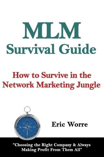 MLM Survival Guide: How to Survive in the Network Marketing Jungle by Eric Worre (2015-12-29)