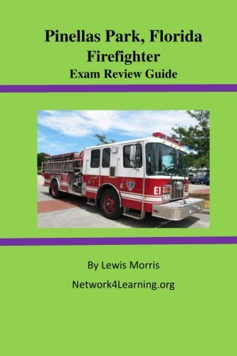Pinellas Park, Florida Firefighter Exam Review Guide -