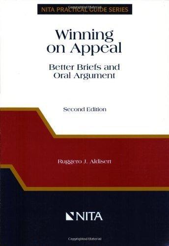 Winning on Appeal: Better Briefs & Oral Argument 2nd by Aldisert, Ruggero J. (2003) Paperback
