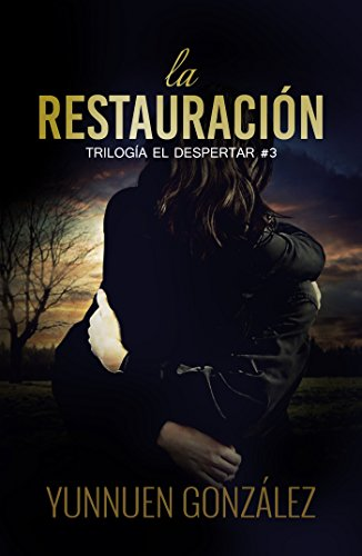 La Restauración (Trilogía El Despertar nº 3) (Spanish Edition)