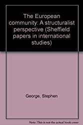 The European community: A structuralist perspective (Sheffield papers in international studies)
