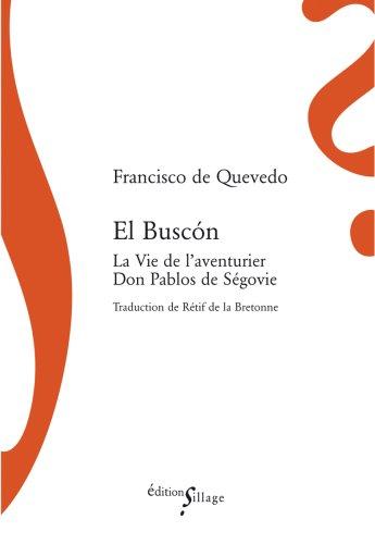 El Buscon la Vie de l'Aventurier Don Pablos de Segovie par Francisco de Quevedo