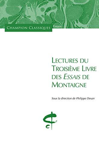 Lectures du Troisième Livre des Essais de Montaign par Philippe Desan