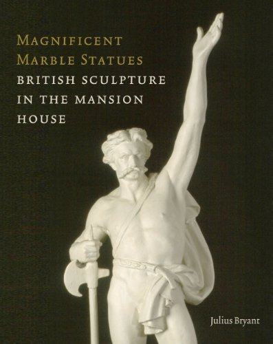 Magnificent Marble Statues: A Guide to the Sculpture in the Mansion House por Julius Bryany