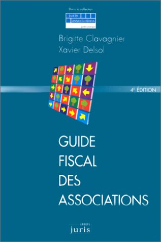 Guide fiscal des associations - 4e d.: Rfrence