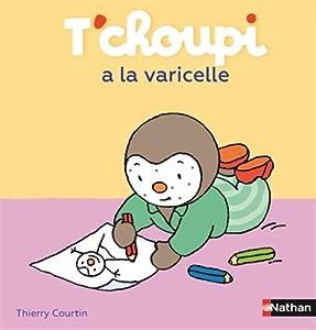 """Afficher """"T'Choupi, l'ami des petits n° 47 T'choupi a la varicelle"""""""