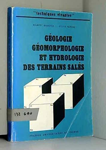 Géologie, géomorphologie et hydrologie des terrains salés: Contribution aux techniques d'amélioration des terrains salés par Gilbert Gaucher