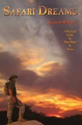 Safari Dreams: A Practical Guide To Your Hunt In Africa by Kenneth W. Royce (2008-01-11)