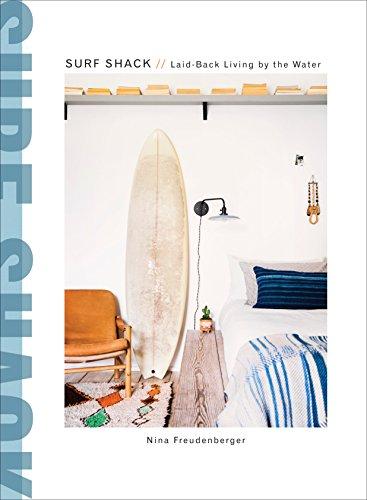 Surf Shack: Laid-Back Living by the Water por Nina Freudenberger