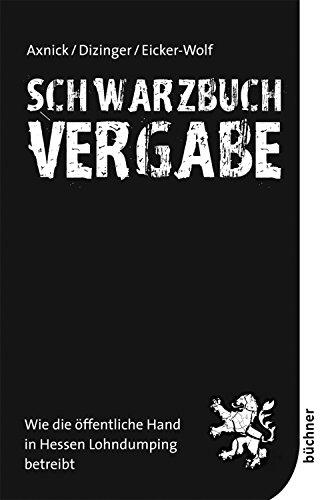 Schwarzbuch Vergabe: Wie die öffentliche Hand in Hessen Lohndumping betreibt