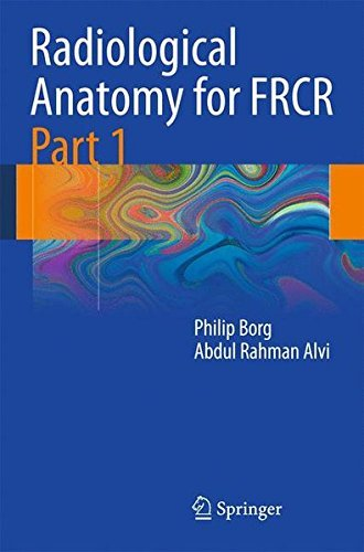 Radiological Anatomy for FRCR Part 1 by Philip Borg (2010-10-12)