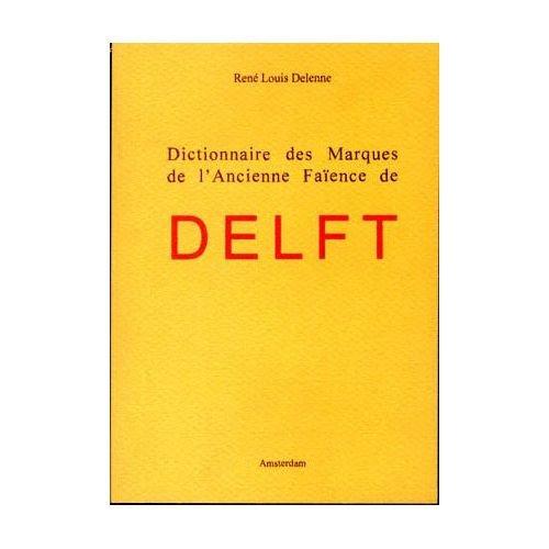 Dictionnaire Des Marques De L'ancienne Faience De Delft