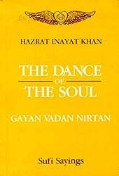 The Dance of the Soul: Gayan, Vadan, Nritan (Sufi Sayings)