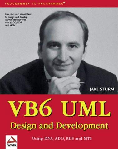 VB6 UML DESIGN AND DEVELOPMENT par Jake Sturm