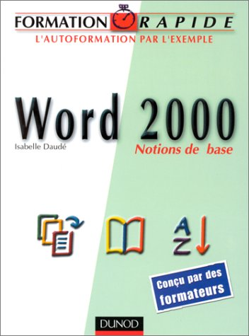 Formation rapide Word 2000 : Notions de base