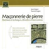 Maçonnerie de pierre: Matériaux et techniques, désordres et interventions