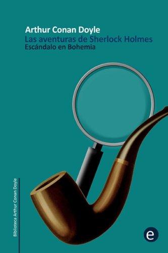 Escándalo en Bohemia: Las aventuras de Sherlock Holmes
