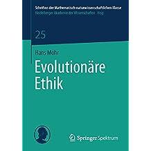 Evolutionäre Ethik (Schriften der Mathematisch-naturwissenschaftlichen Klasse)