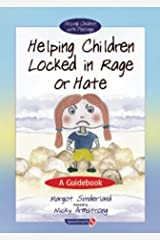 Helping Children Locked in Rage or Hate: A Guidebook (Helping Children with Feelings): 1 Spiral-bound