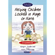 1: Helping Children Locked in Rage or Hate: A Guidebook (Helping Children with Feelings)