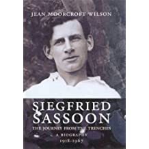 Siegfried Sassoon: The Journey from the Trenches