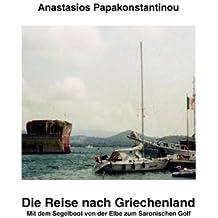 Die Reise nach Griechenland: Mit dem Segelboot von der Elbe zum Saronischen Golf