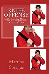 Knife Offense (Five Books in One) (Knife Training Methods and Techniques for Martial Artists) (English Edition)