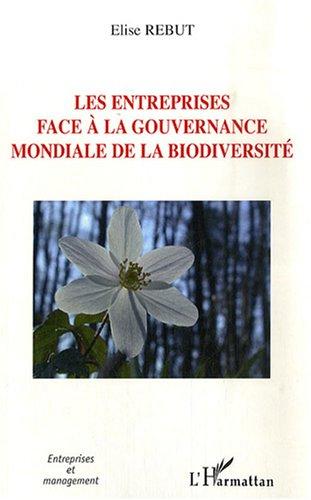 Les entreprises face à la gouvernance mondiale de la biodiversité